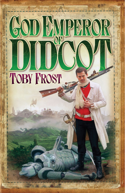 God Emperor of Didcot, by Toby Frost